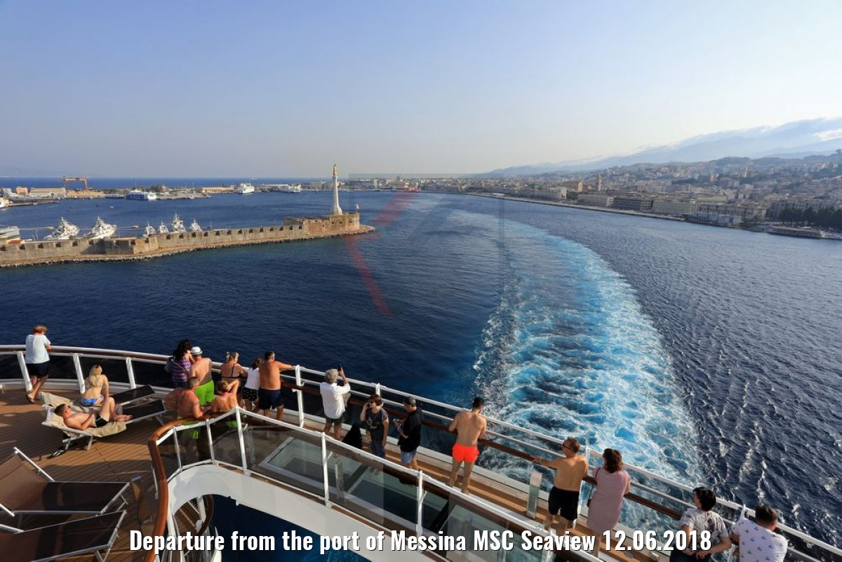 Departure from the port of Messina MSC Seaview 12.06.2018