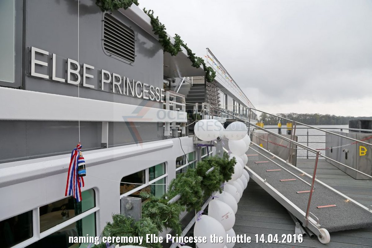 naming ceremony Elbe Princesse the bottle 14.04.2016