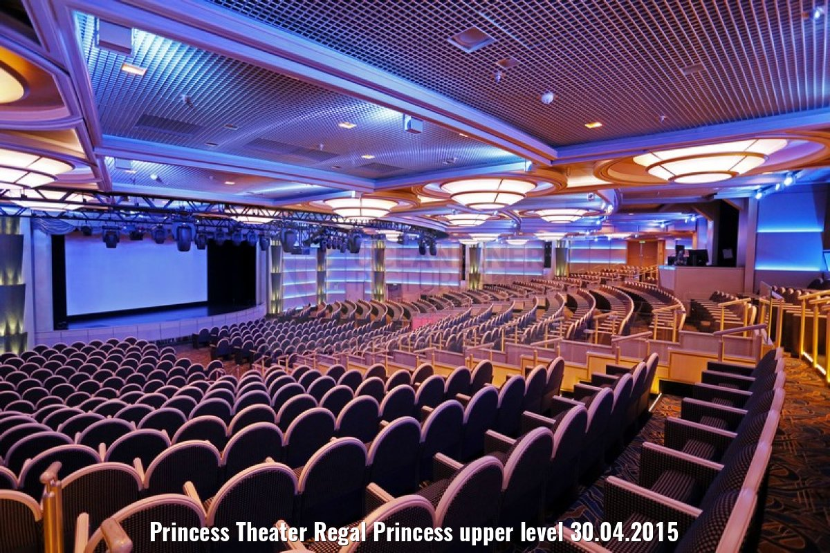 Princess Theater Regal Princess upper level 30.04.2015