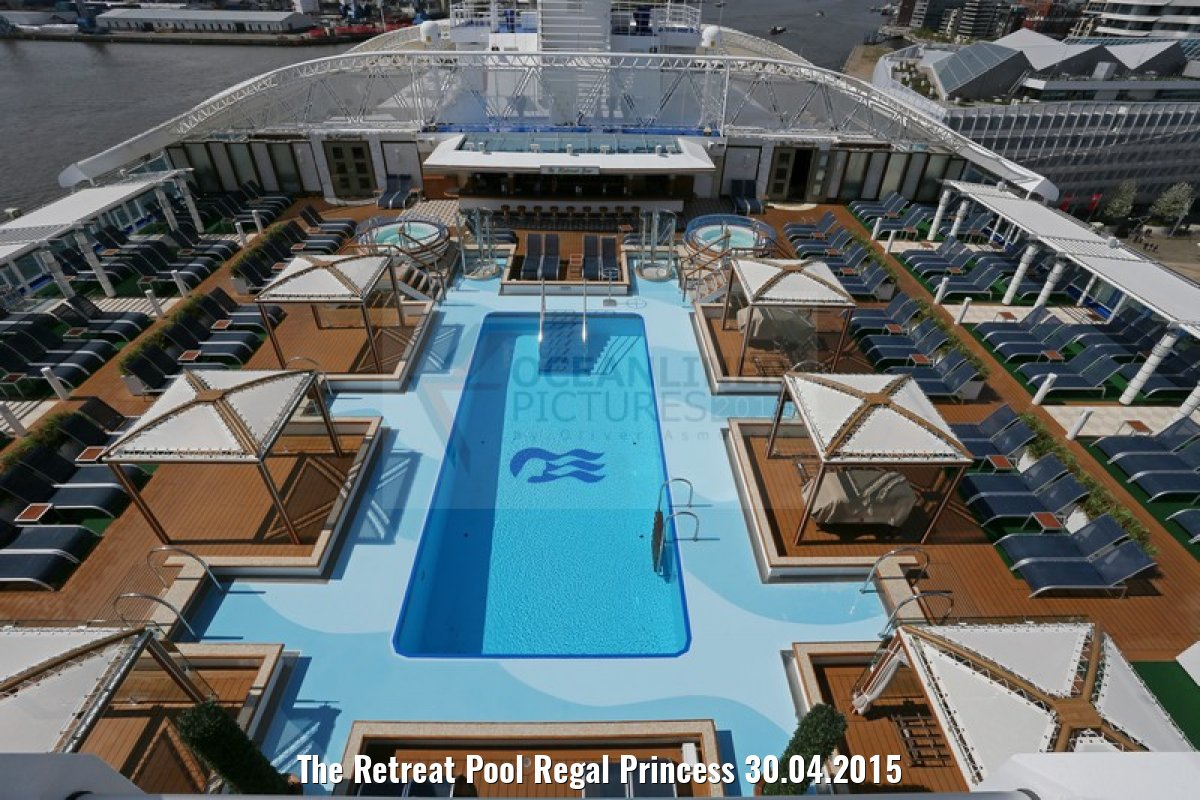 The Retreat Pool Regal Princess 30.04.2015