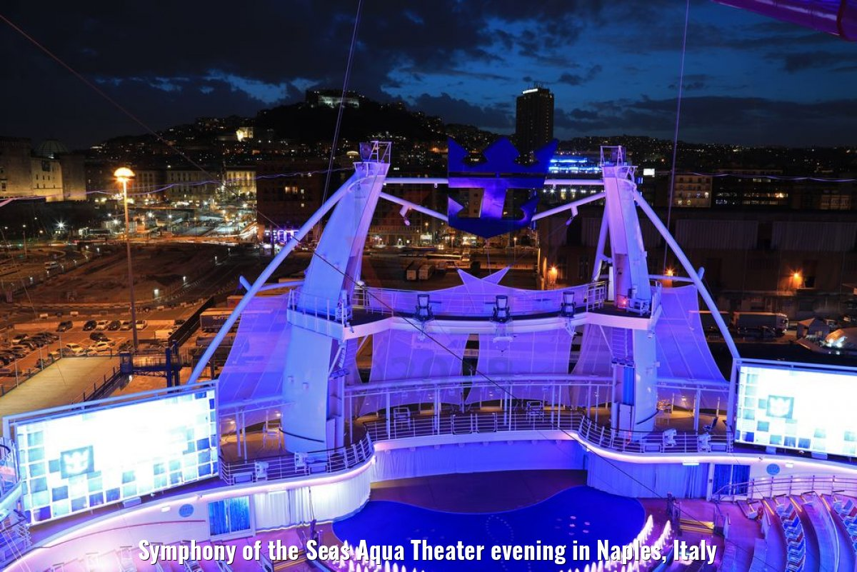 Symphony of the Seas Aqua Theater evening in Naples, Italy