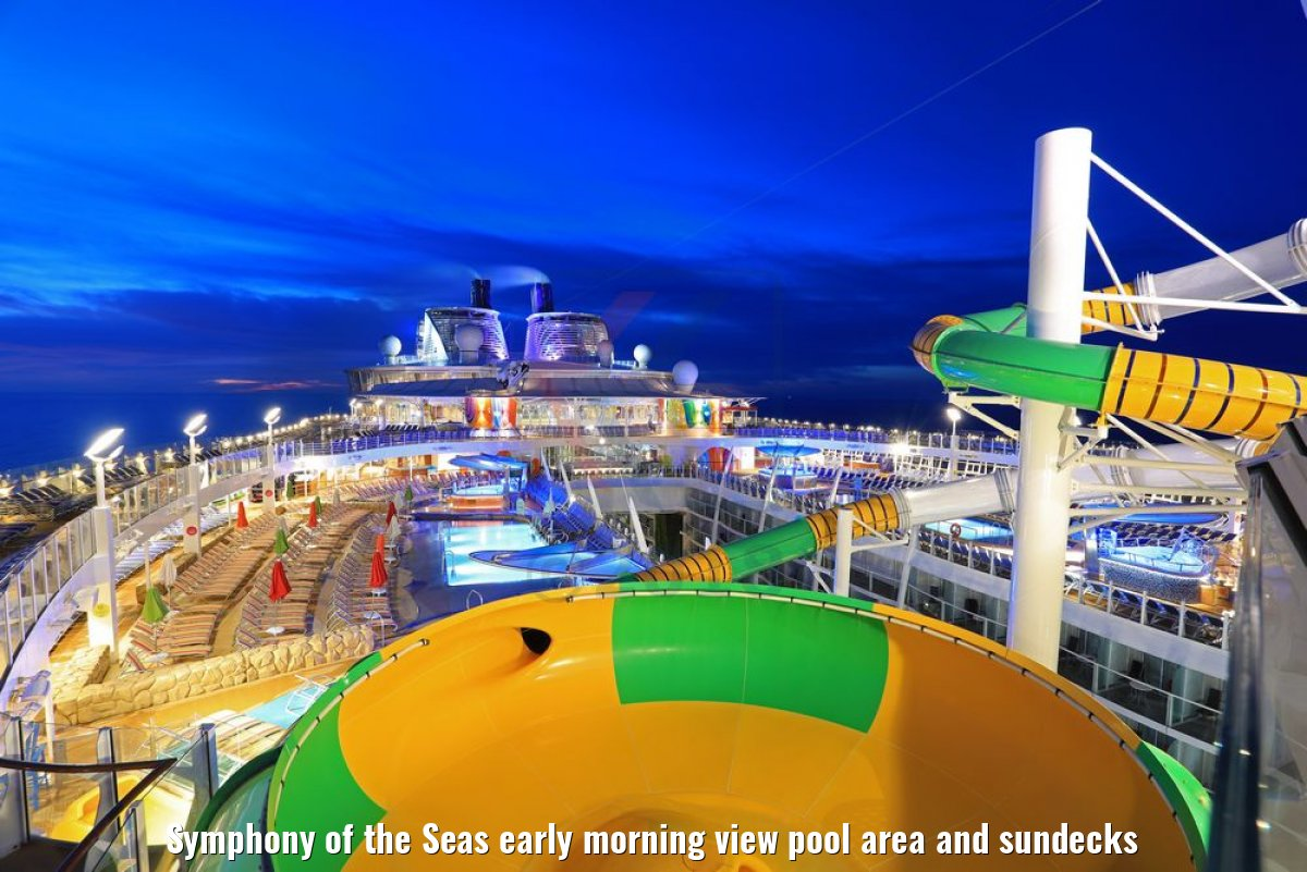 Symphony of the Seas early morning view pool area and sundecks