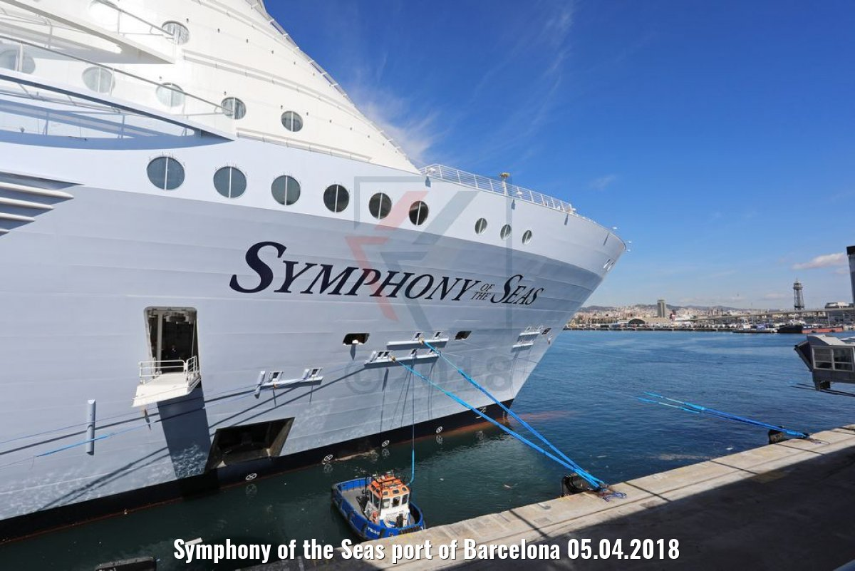 Symphony of the Seas port of Barcelona 05.04.2018