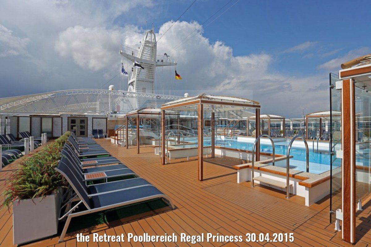 the Retreat Poolbereich Regal Princess 30.04.2015