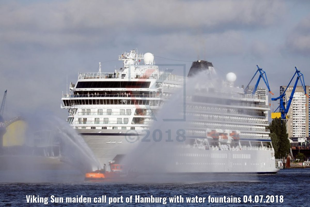 Viking Sun maiden call port of Hamburg with water fountains 04.07.2018